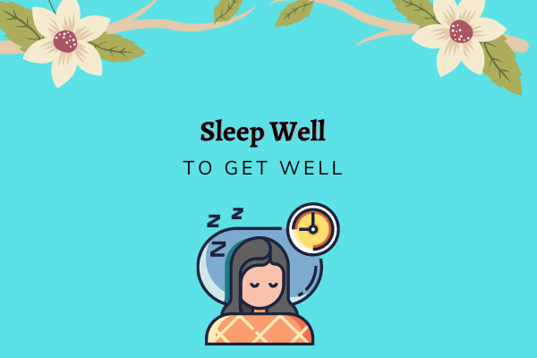 Sleep Well to Get Well