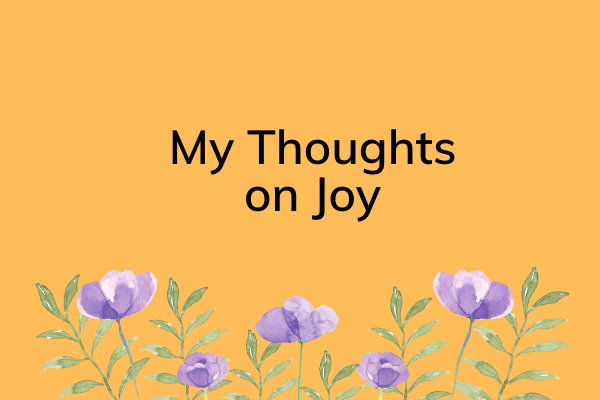 My Thoughts on Joy