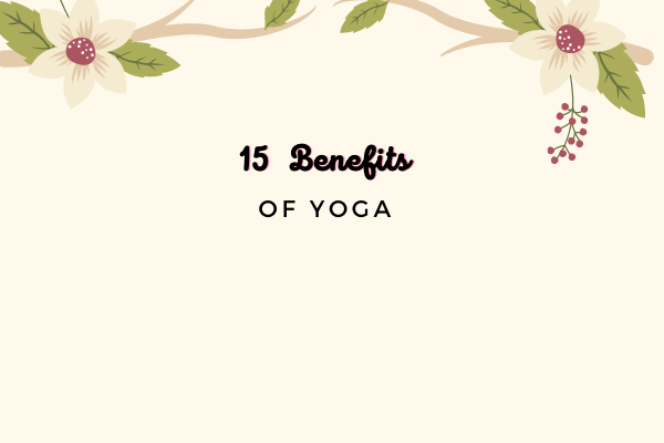 15 Benefits of Yoga
